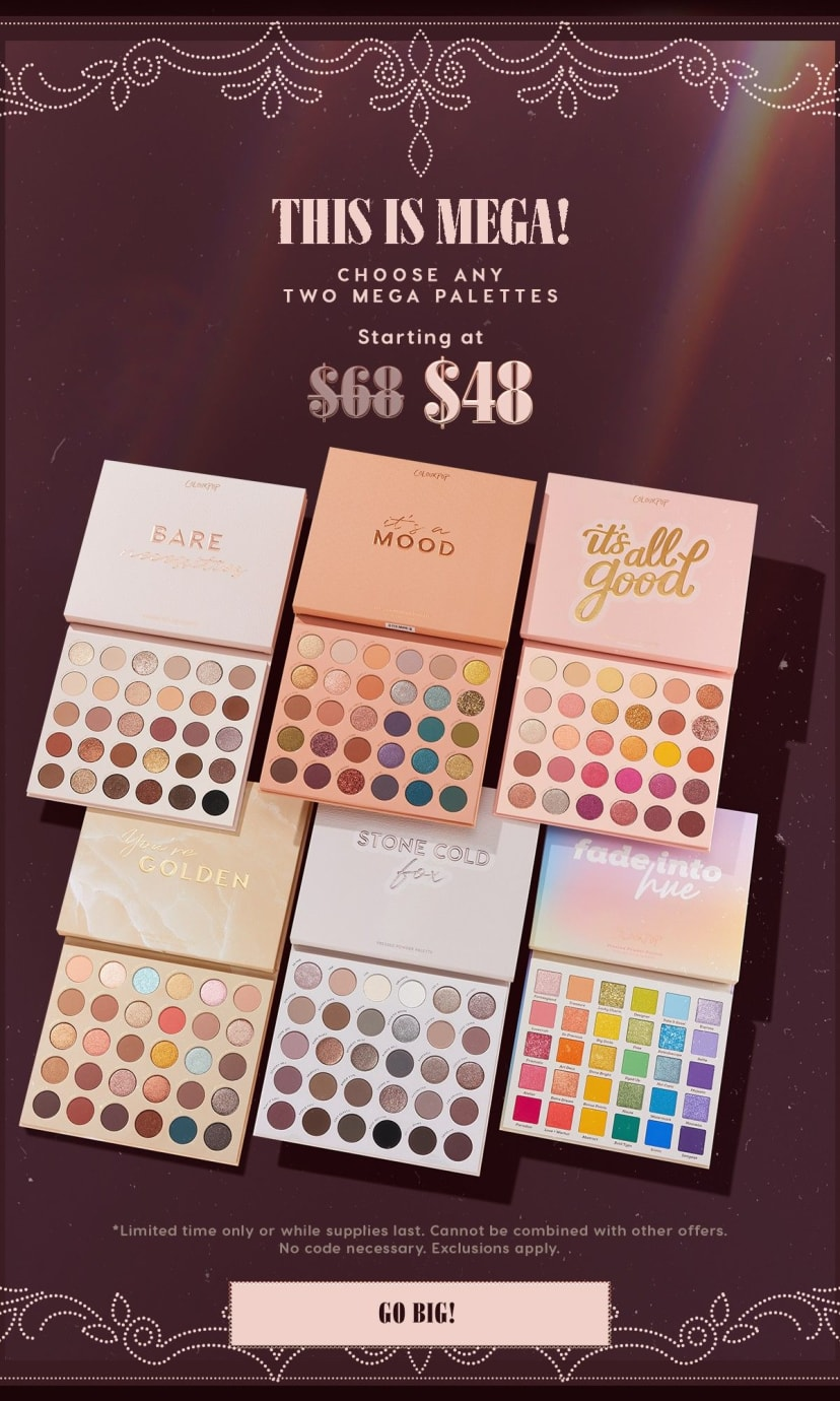 This is Mega choose any two mega Palettes starting at  $48