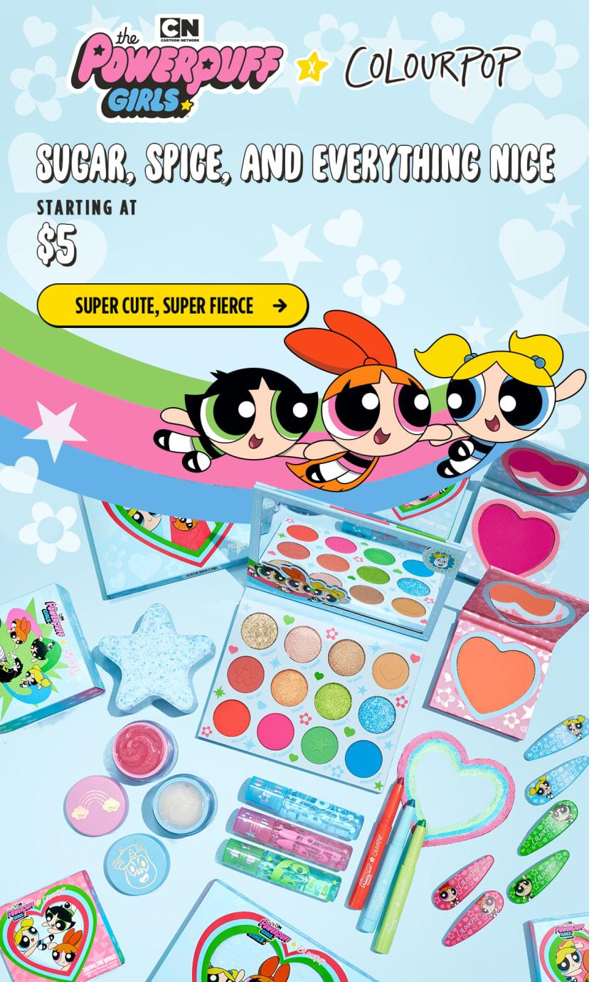 Powerpuff Girls x ColourPop Sugar, Spice, and Everything Nice  Starting at $5